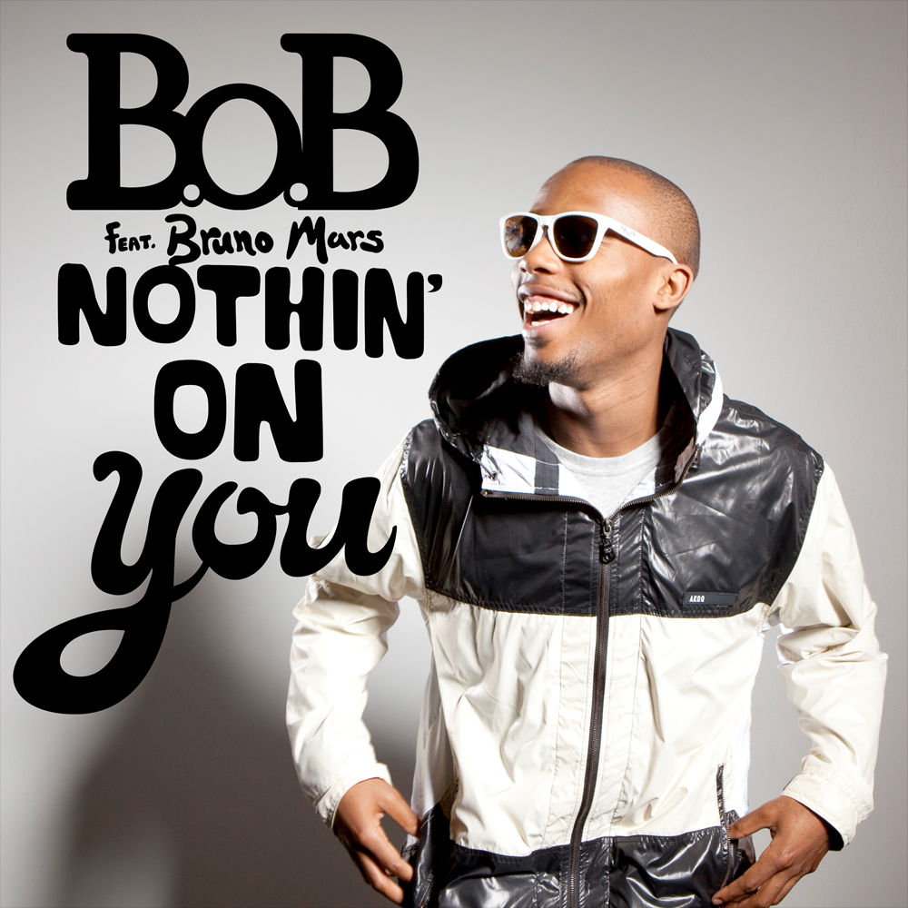 bob nothing on - B.o.B